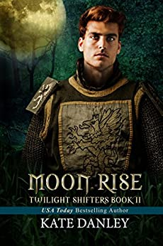Moon Rise (Twilight Shifters Book 2) by [Danley, Kate]
