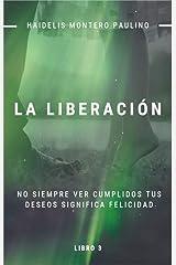 La Liberación (Luz y Oscuridad nº 3) (Spanish Edition) Kindle Edition