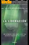 La Liberación (Luz y Oscuridad nº 3)