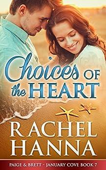 Choices Of The Heart: Paige & Brett (January Cove Book 7) by [Hanna, Rachel]