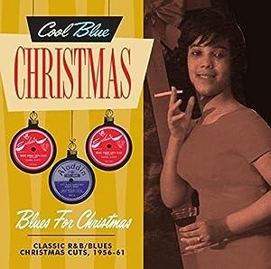 Cool Blue Christmas - Blues for Christmas - Classic R&B/Blues