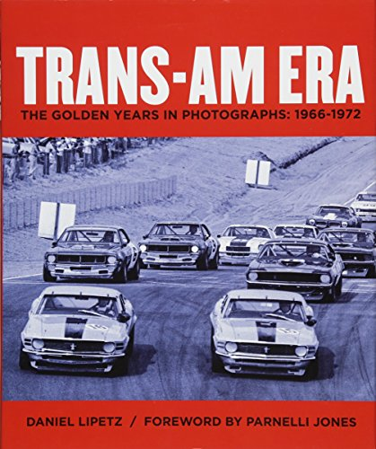 The Trans-Am Era: 1966-1972 in - Trans Am Racing