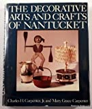 img - for The Decorative Arts and Crafts of Nantucket book / textbook / text book