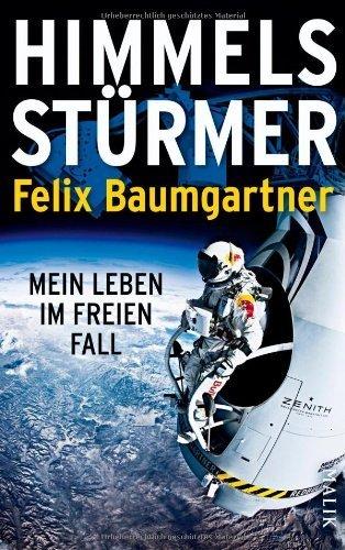 Himmelsstürmer: Mein Leben im freien Fall von Baumgartner. Felix (2013) Gebundene Ausgabe