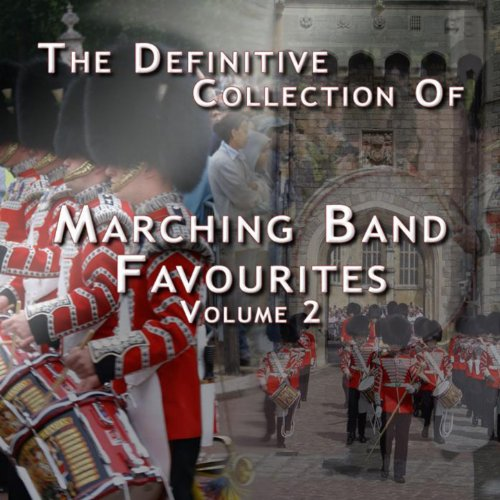 The Definitive Collection of Marching Band Favourites, Vol. 2