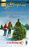 A Holiday to Remember (A Tiny Blessings Tale #6) (Love Inspired #424)