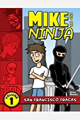 Mike and the Ninja: San Francisco Fracas (Volume 1) Paperback