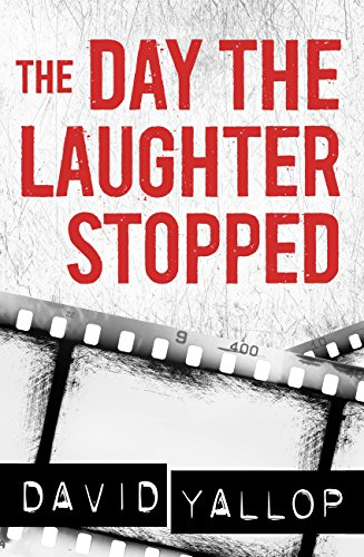 The Day the Laughter Stopped por David Yallop