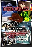 img - for Movie Outlaw (Vol. 1): Film History's Rarities, Oddities, Grotesqueries, and Other Things That May Have Escaped Your Attention. (Volume 1) book / textbook / text book