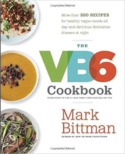 ``BEST`` The VB6 Cookbook: More Than 350 Recipes For Healthy Vegan Meals All Day And Delicious Flexitarian Dinners At Night. TORONTO products Onshore through REGIMEN