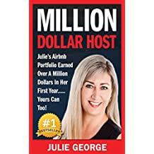 Million Dollar Host: Julie's AirBnb Portfolio Earned Over A Million Dollars In Her First Year... Yours Can Too!