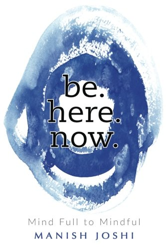 be. here. now. - Mind Full to Mindful