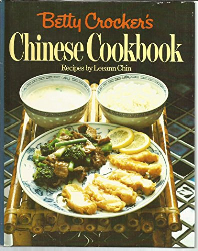 Betty Crocker's Chinese Cookbook, Recipes By Leann Chin (BETTY CROCKER'S CHINESE COOKBOOK)