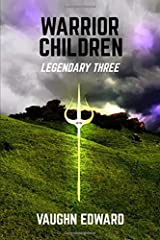 WARRIOR CHILDREN: Legendary Three (The Immortals) Paperback
