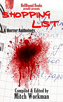 Shopping List: A Horror Anthology by [Workman, Mitch]