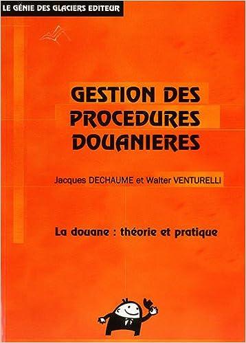 Téléchargez manuels pdf gratuitement en ligne Gestion des procédures douanières : La douane : théorie et pratique en français MOBI