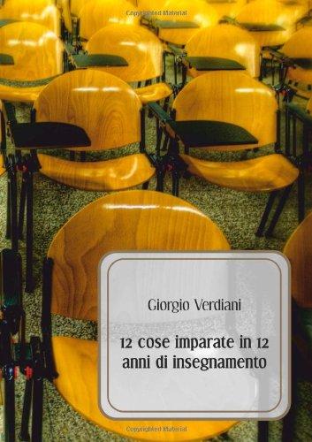 Download 12 cose imparate in 12 anni di insegnamento (Italian Edition) pdf epub