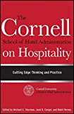 img - for The Cornell School of Hotel Administration on Hospitality: Cutting Edge Thinking and Practice book / textbook / text book