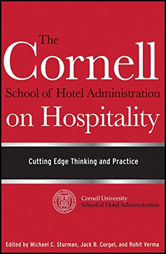 The Cornell School Of Hotel Administration On Hospitality  Cutting Edge Thinking And Practice