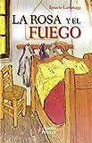 img - for La Rosa Y El Fuego (Spanish Edition) book / textbook / text book