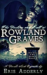 The Decline and Fall of Rowland Graves: A Devil's Luck Vignette (The Skull & Crossbone Romances Book 2)