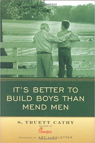 Image result for it's better to build boys than mend men