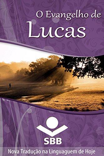 O Evangelho de Lucas: Edição Literária, Nova Tradução na Linguagem de Hoje (O Livro dos livros)
