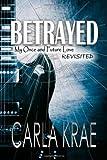 Betrayed, Krae, Carla, 0990013235