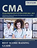 img - for CMA Exam Preparation Study Guide 2018-2019: CMA Review Book and Practice Test Questions for the Certified Medical Assistant Exam book / textbook / text book
