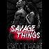 Savage Things (Chaos & Ruin Book 2)