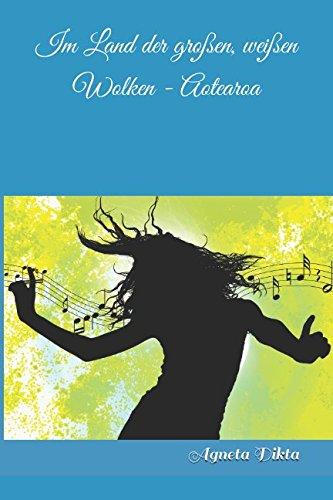 Read Online Im Land der großen, weißen Wolken - Aotearoa (German Edition) ebook