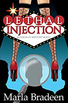 Lethal Injection: A Chick-Lit Mystery Novel by [Bradeen, Marla]