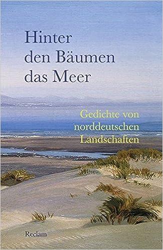 Hinter Den Bäumen Das Meer Gedichte Von Norddeutschen