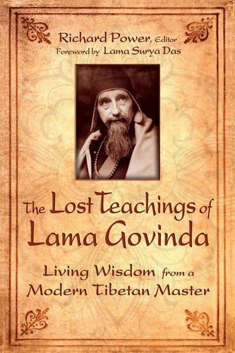 Download The Lost Teachings of Lama Govinda: Living Wisdom from a Modern Tibetan Master pdf