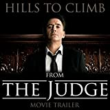 """Hills To Climb (From """"The Judge"""" Movie Trailer)"""