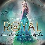 Eine Hochzeit aus Brokat (Royal 5) | Valentina Fast