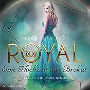 Eine Hochzeit aus Brokat (Royal 5)   Valentina Fast
