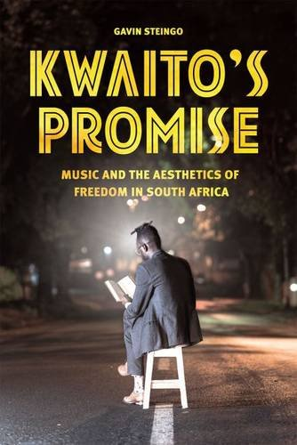 - Kwaito's Promise: Music and the Aesthetics of Freedom in South Africa (Chicago Studies in Ethnomusicology)