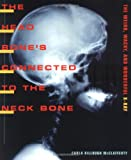 The Head Bone's Connected to the Neck Bone, Carla Killough McClafferty, 0374329087