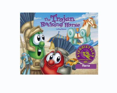 Read Online The Trojan Rocking Horse - VeggieTales Mission Possible Adventure Series #6: Personalized for Rene pdf epub