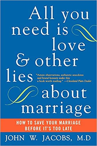 Book All You Need Is Love and Other Lies About Marriage: How to Save Your Marriage Before It's Too Late