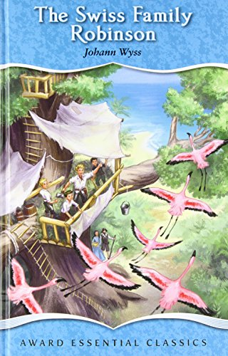 Swiss Bullet (The Swiss Family Robinson, For age 8+, (Award Essential Classics))