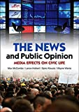 The News and Public Opinion: Media Effects on Civic Life