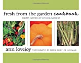 Fresh from the Garden Cookbook, Ann Lovejoy, 157061427X