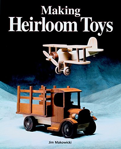 Making Heirloom Toys (Making Wooden Toys)