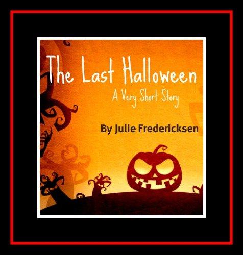 The Last Halloween: A Very Short (Last Minute Halloween Treats)