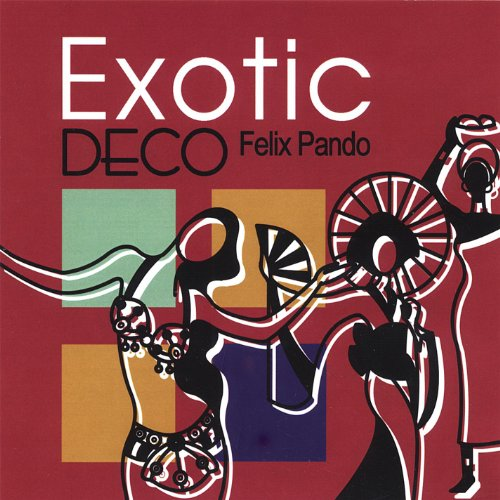 Exotic Deco Felix Pando Mp3 Downloads