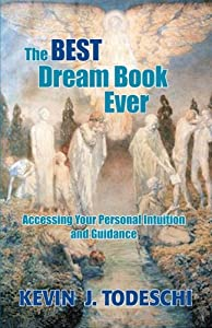 The Best Dream Book Ever: Accessing Your Personal Intuition and Guidance