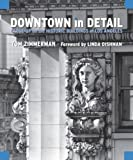 img - for Downtown in Detail: Close-Up on the Historic Buildings of Los Angeles book / textbook / text book