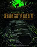 Encountering Bigfoot: Eyewitness Accounts (Eyewitness to the Unexplained)